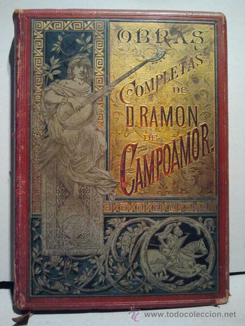 OBRAS COMPLETAS DE D. RAMÓN DE CAMPOAMOR. BARCELONA. MONTANER Y SIMÓN 1888. CON GRABADOS. (Libros antiguos (hasta 1936), raros y curiosos - Literatura - Narrativa - Clásicos)