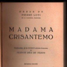 Livres anciens: 1931 - MADAMA CRISTANTEMO - PIERRE LOTI - 2ª EDICION - BONITA ENCUADERNACION. Lote 34407915