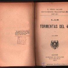 Libros antiguos: 1918 - LAS TORMENTAS DEL 48 - BENITO PEREZ GALDOS - EPISODIOS NACIONALES - CUARTA SERIE - NUMERO I. Lote 34449410