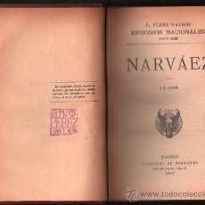 Libros antiguos: 1917 - NARVAEZ - BENITO PEREZ GALDOS - EPISODIOS NACIONALES - CUARTA SERIE - NUMERO II. Lote 34449592