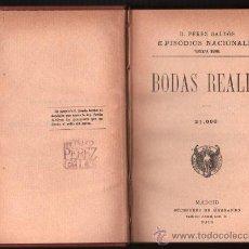 Libros antiguos: 1918 - BODAS REALES - BENITO PEREZ GALDOS - EPISODIOS NACIONALES - TERCERA SERIE - NUMERO X. Lote 34449984
