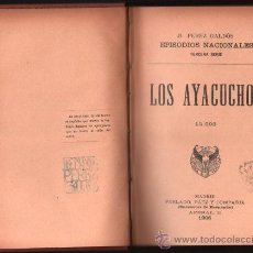 Libros antiguos: 1906 - LOS AYACUCHOS - BENITO PEREZ GALDOS - EPISODIOS NACIONALES - TERCERA SERIE - NUMERO IX. Lote 34450024