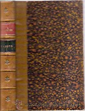 GOETHE: FAUSTO Y EL SEGUNDO FAUSTO (1921) (Libros antiguos (hasta 1936), raros y curiosos - Literatura - Narrativa - Clásicos)