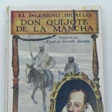 Libros antiguos: ANTIGUO LIBRO EL INGENIOSO HIDALGO DON QUIJOTE DE LA MANCHA, M. DE CERVANTES., ED. SOPENA, AÑO 1931,. Lote 34623824