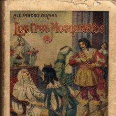 Libros antiguos: LOS TRES MOSQUETEROS**ALEJANDRO DUMAS**RAMON SOPENA EDITOR. Lote 34929869