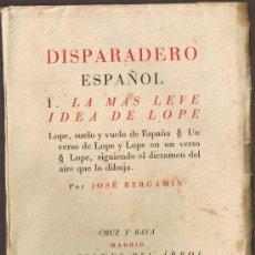 Libros antiguos: DISPARADERO ESPAÑOL - 1 - LA MAS LEVE IDEA DE LOPE - J BERGAMÍN -1936-ALTOLAGUIRRE IMPRESOR - MADRID. Lote 35235489