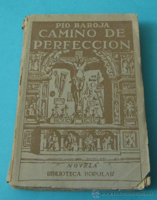CAMINO DE PERFECCIÓN. PIO BAROJA. NOVELA. BIBLIOTECA POPULAR (Libros antiguos (hasta 1936), raros y curiosos - Literatura - Narrativa - Clásicos)