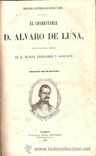 Libros antiguos: EL CONDESTABLE D. ÁLVARO DE LUNA – LA CASA BLANCA – Año 1851 - Foto 2 - 35637639