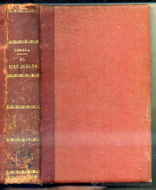 PEREDA : EL BUEY SUELTO (TELLO, 1909) (Libros antiguos (hasta 1936), raros y curiosos - Literatura - Narrativa - Clásicos)