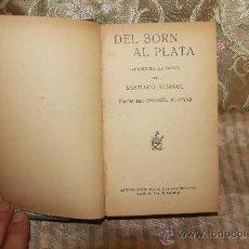 Libros antiguos: 2676- DEL BORN AL PLATA. SANTIAGO RUSIÑOL. EDIT. ANTONI LOPEZ. S/F.. Lote 36107272