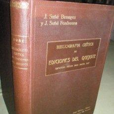 Libros antiguos: SUÑÉ BENAGES,J. Y SUÑÉ FONBUENA, J.: BIBLIOGRAFÍA CRÍTICA DE EDICIONES DEL QUIJOTE IMPRESAS DESDE 16. Lote 36201582