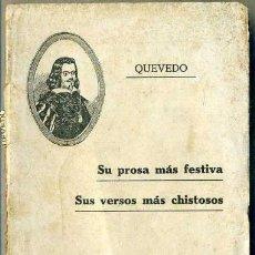 Old books - QUEVEDO : SU PROSA MÁS FESTIVA, SUS VERSOS MÁS CHISTOSOS (HERNÁNDEZ, 1912) - 36403601
