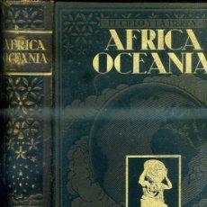 Libros antiguos: NOVÍSIMA GEOGRAFÍA ILUSTRADA - ÁFRICA Y OCEANÍA (SEGUÍ, C. 1910). Lote 36411049