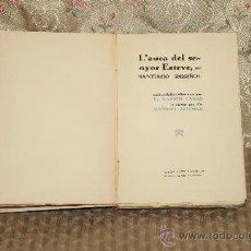 Libros antiguos: 3331- L'AUCA DEL SENYOR ESTEVE. SANTISGO RUSIÑOL. EDIT. ANTONI LOPEZ. S/F. . Lote 37548146