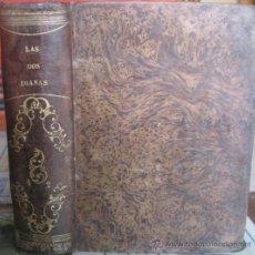 Libros antiguos: LAS DOS DIANAS. ALEJANDRO DUMAS 1858. Lote 37761303