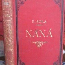 Libros antiguos: NANÁ. EMILIO ZOLA (LA POPULAR 1883). Lote 37772559