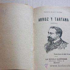 Old books - ARROZ Y TARTANA *VICENTE BLASCO IBAÑEZ AÑO 1900NOVELA ILUSTRADA DE SAUL TOLMO - 37952743