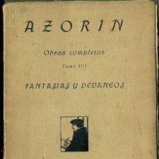 Libros antiguos: AZORIN : FANTASÍAS Y DEVANEOS (CARO RAGGIO, 1920). Lote 38013931