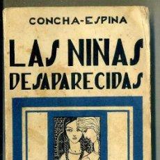 Libros antiguos: CONCHA ESPINA : LAS NIÑAS DESAPARECIDAS (RENACIMIENTO, S/D). Lote 38014037