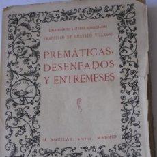 Libros antiguos: PREMATICAS, DESENFADOS Y ENTREMESES - FRANCISCO DE QUEVEDO VILLEGAS. AGUILAR / EDIC.1929.. Lote 38027097