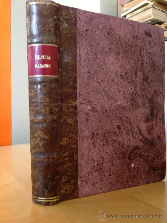 1913.- MUNDIAL MAGAZINE. RUBEN DARIO. AÑO III VOLUMEN VI DEL Nº31 AL 36. 604 PAGINAS (Libros antiguos (hasta 1936), raros y curiosos - Literatura - Narrativa - Clásicos)