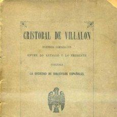 Libros antiguos: VILLALÓN : INGENIOSA COMPARACIÓN ENTRE LO ANTIGUO Y LO PRESENTE (SOC. DE BIBLIÓFILOS, 1898). Lote 38053595