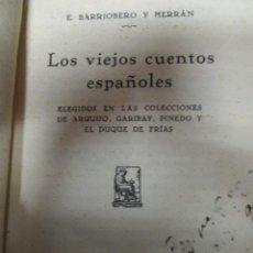 Libros antiguos: LOS VIEJOS CUENTOS ESPAÑOLES - RECOPILACIÓN DE CUENTOS DE DON JUAN DE ARGUIJO. EDICIÓN 1930. Lote 38338282