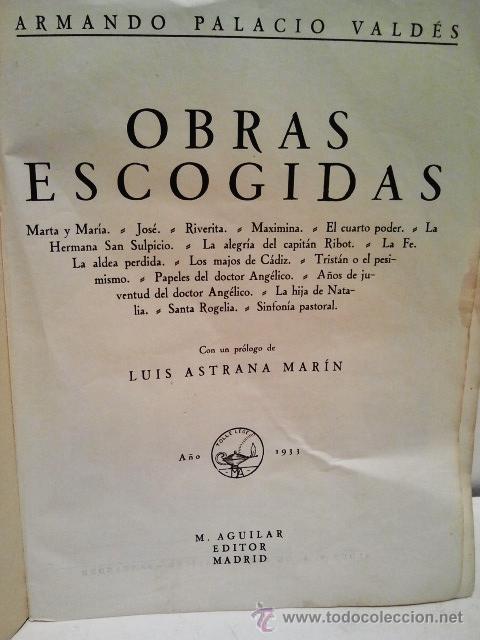 Libros antiguos: Armando Palacio Valdés. Obras escogidas. Aguilar. Madrid 1933. - Foto 2 - 38451965