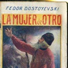 Libros antiguos: DOSTOYEVSKI : LA MUJER DE OTRO (MAUCCI, C. 1920). Lote 38577699