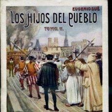 Libros antiguos: EUGENIO SUE : LOS HIJOS DEL PUEBLO TOMO II (SOPENA, 1930). Lote 38578492
