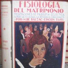 Libros antiguos: FISIOLOGÍA DEL MATRIMONIO. BALZAC, LA COMEDIA HUMANA (VIUDA LUIS TASSO, CIRCA 1912). Lote 38819732