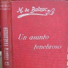 Libros antiguos: UN ASUNTO TENEBROSO, UN EPISODIO BAJO EL TERROR. BALZAC, LA COMEDIA HUMANA (LUIS TASSO, CIRCA 1905). Lote 38822084