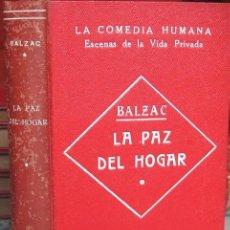 Libros antiguos: LA PAZ DEL HOGAR - ALBERTO SAVARUS. BALZAC, LA COMEDIA HUMANA (VIUDA LUIS TASSO, CIRCA 1912). Lote 38828760