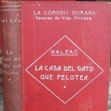 Libros antiguos: LA CASA DEL GATO QUE PELOTEA. BALZAC, LA COMEDIA HUMANA (LUIS TASSO, CIRCA 1905). Lote 38828894