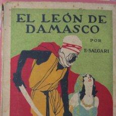 Libros antiguos: EMILIO SALGARI, EL LEÓN DE DAMASCO, EDICIONES CALLEJA S.A. Lote 39006577