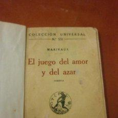 Libros antiguos: COLECCION UNIVERSAL Nº 531. EL JUEGO DEL AMOR Y DEL AZAR. MARIVAUX. TALLERES CALPE. MADRID, 1921.. Lote 39084693