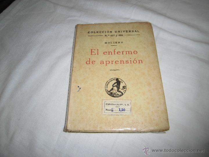EL ENFERMO DE APRENSION MOLIERE COLECCION UNIVERSAL Nº 607-608 ESPASA CALPE 1936 (Libros antiguos (hasta 1936), raros y curiosos - Literatura - Narrativa - Clásicos)
