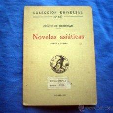 Libros antiguos: LIBRO NOVELAS ASIATICAS COL UNIVERSAL Nº 687 T V LA VIDA DE VIAJE 1922 CONDE GOBINEAU . Lote 39436842