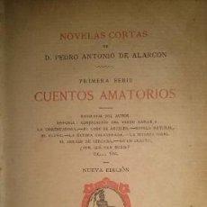 Libros antiguos: NOVELAS CORTAS CUENTOS AMATORIOS DE PEDRO ANTONIO DE ALARCON MADRID 1884. Lote 39463904