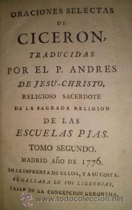 ORACIONES SELECTAS DE CICERON MADRID 1776 (Libros antiguos (hasta 1936), raros y curiosos - Literatura - Narrativa - Clásicos)