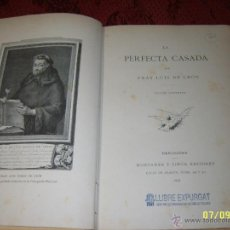 Libros antiguos: LA PERFECTA CASADA.FRAY LUIS DE LEÓN.ED.MONTANER Y SIMÓN.1898.UNA JOYA!!!.. Lote 39830256
