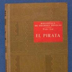 Libros antiguos: EL PIRATA. WALTER SCOTT. RAMÓN SOPENA, COL. BIBLIOTECA DE GRANDES NOVELAS, 1935. Lote 39874206