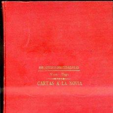 Libros antiguos: VICTOR HUGO : CARTAS A LA NOVIA (SOPENA, C. 1935). Lote 39970388