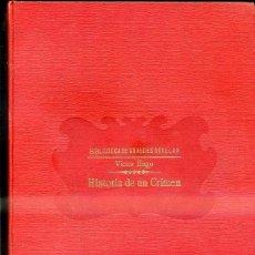 Libros antiguos: VICTOR HUGO : HISTORIA DE UN CRIMEN (SOPENA, C. 1935). Lote 39970409