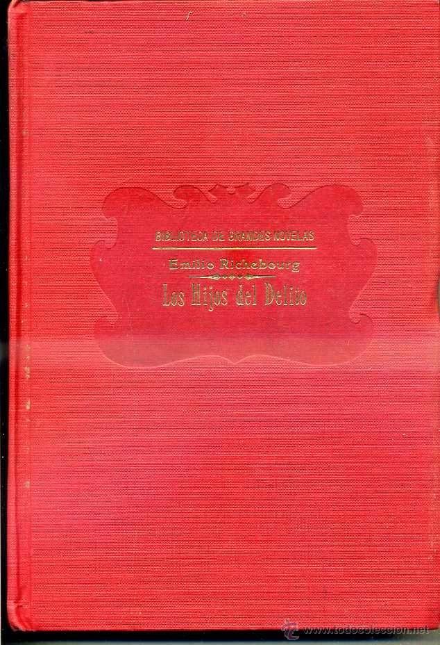 E. RICHEBOURG : LOS HIJOS DEL DELITO (SOPENA, C. 1935) (Libros antiguos (hasta 1936), raros y curiosos - Literatura - Narrativa - Clásicos)