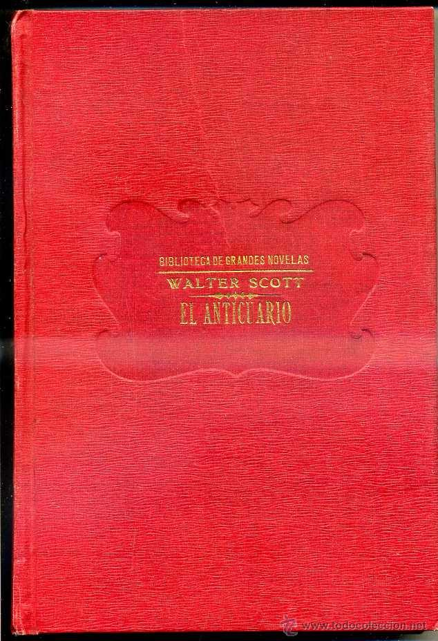 WALTER SCOTT : EL ANTICUARIO (SOPENA, C. 1935) (Libros antiguos (hasta 1936), raros y curiosos - Literatura - Narrativa - Clásicos)