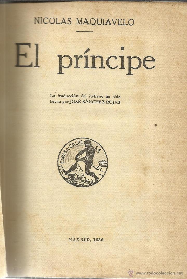 EL PRÍNCIPE. NICOLÁS MAQUIAVELO. ESPASA- CALPE. MADRID. 1936 (Libros antiguos (hasta 1936), raros y curiosos - Literatura - Narrativa - Clásicos)