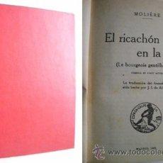Libros antiguos: EL RICACHÓN EN LA CORTE/ EL ENFERMO DE APRENSIÓN. MOLIÈRE. 1932. Lote 40451953