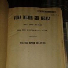 Libros antiguos: LIBRO UNA MUJER SIN IGUAL. NOVELA POR MISS REGINA-MARIA ROCHE. MADRID, 1859.. Lote 40672871