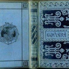 Libros antiguos: GUEVARA : EPÍSTOLAS FAMILIARES Y ESCOGIDAS (BIBL. CLÁSICA ESPAÑOLA, CORTEZO. 1886). Lote 40924639